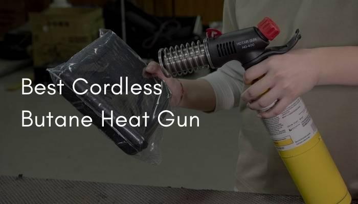 THE BEST CORDLESS HEAT GUN: BUTANE AND A BATTERY
